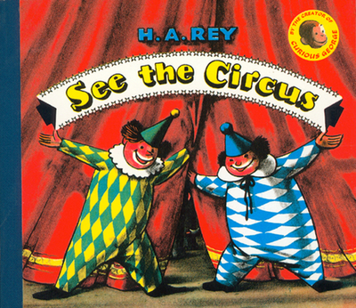 See the Circus - Rey, H A