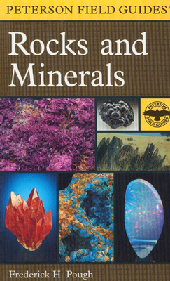 A Field Guide to Rocks and Minerals - Pough, Frederick H, and Peterson, Roger Tory (Editor), and Scovil, Jeffrey (Photographer)