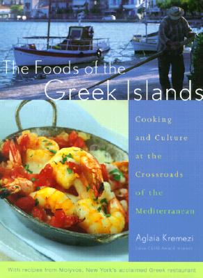 The Foods of the Greek Islands: Cooking and Culture at the Crossroads of the Mediterranean - Kremezi, Aglaia (Photographer)