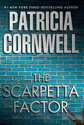 The Scarpetta Factor - Cornwell, Patricia