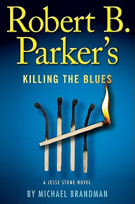 Robert B. Parker's Killing the Blues - Brandman, Michael