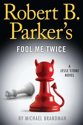 Robert B. Parker's Fool Me Twice - Brandman, Michael, and Parker, Robert B