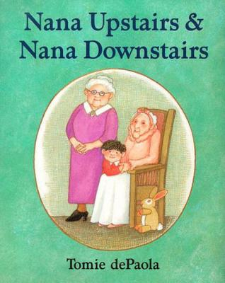 Nana Upstairs and Nana Downstairs - DePaola, Tomie