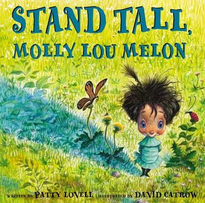 Stand Tall, Molly Lou Melon - Lovell, Patty, and Catrow, David (Illustrator)