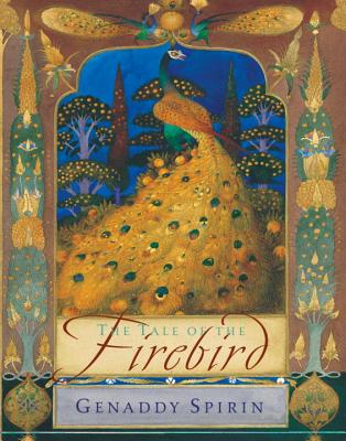 The Tale of the Firebird - Spirin, Gennady, and Popova, Tatiana (Translated by)