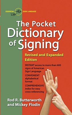 The Pocket Dictionary of Signing - Butterworth, Rod R, M.A., M.Ed., and Flodin, Mickey
