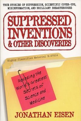 Suppressed Inventions - Eisen, Jonathan