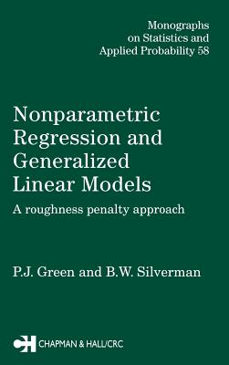 Nonparametric Regression and Generalized Linear Models - Green, P J, and Silverman, Bernard W, and Silverman, B W