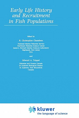 Early Life History and Recruitment in Fish Populations - Chambers, R Christopher (Editor), and Trippel, Edward A (Editor)