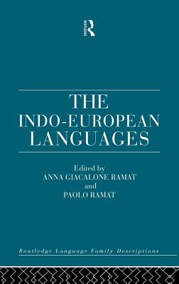 The Indo-European Languages - Steever, Sanford, and Ramat, Anna Giacalone (Editor), and Ramat, Paolo, Professor (Editor)
