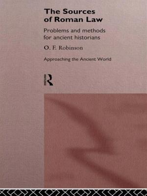 The Sources of Roman Law: Problems and Methods for Ancient Historians - Robinson, O F, and Robinson O, F