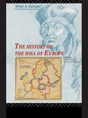 The History of the Idea of Europe - Wilson, Kevin (Editor), and Van Der Dussen, Jan (Editor), and Den Boer, Pim (Contributions by)