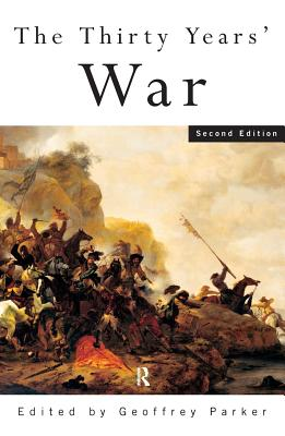 The Thirty Years' War - Parker, G, and Adams, Simon, and Parker, Geoffrey (Editor)