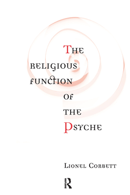 The Religious Function of the Psyche - Corbett, Lionel