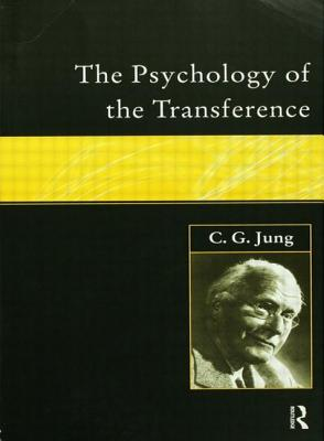 The Psychology of the Transference - Jung C G, and Jung, Carl Gustav, and Jung, C G