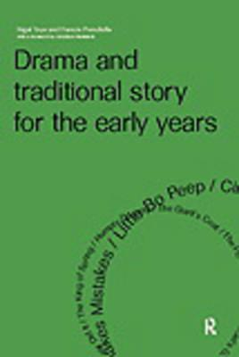 Drama and Traditional Story for the Early Years - Toye, Nigel, and Prendiville, Francis, Mr.