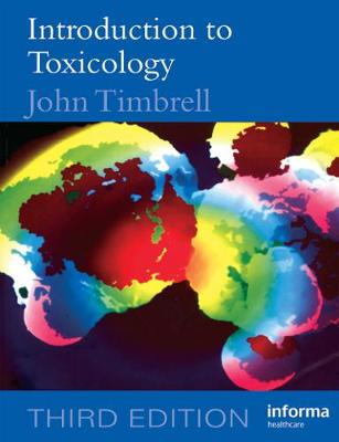 Introduction to Toxicology, Third Edition - Timbrell, John A