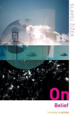On Belief - Zizek, Slavoj