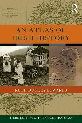 An Atlas of Irish History - Edwards, Ruth Dudley, and Hourican, Bridget