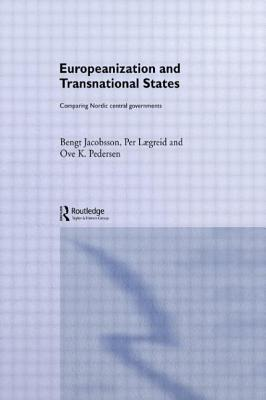 Europeanization and Transnational States - Jacobsson, Bengt, and Jacobsson, Bengt, and Laegreid, Per