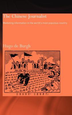 The Chinese Journalist - De Burgh, Hugo, and Burgh, Hugo De