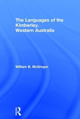 Languages of the Kimberley - McGregor, William, and McGregor, W, and McGregor Willia