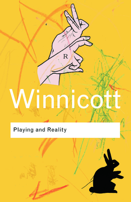 Playing and Reality - Winnicott, Donald Woods, and Rodman, F Robert, M.D. (Preface by)