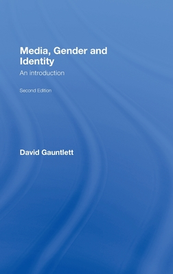 Media, Gender and Identity: An Introduction - Gauntlett, David