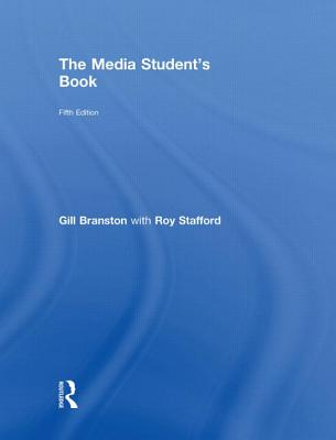 The Media Student's Book - Branston, Gill, and Stafford, Roy, and Greene, Kevin