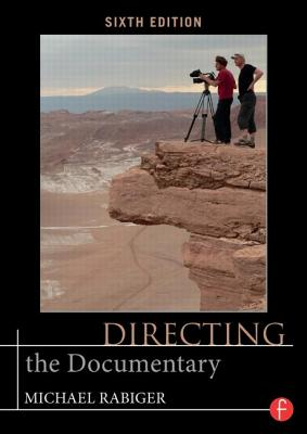 Directing the Documentary - Rabiger, Michael