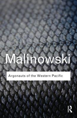 Argonauts of the Western Pacific - Malinowski, Bronislaw