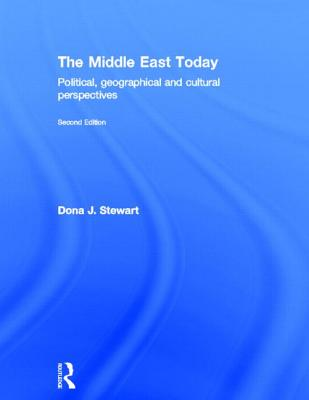 The Middle East Today: Political, Geographical and Cultural Perspectives - Stewart, Dona J