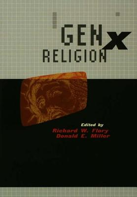 Genx Religion - Flory, Richard (Editor), and Miller, Donald E (Editor)