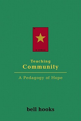 Teaching Community: A Pedagogy of Hope - Hooks, Bell