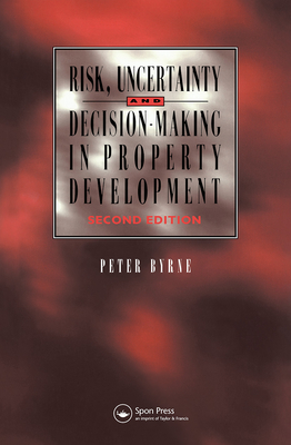 Risk Uncertainty Dec Making Prop - Spon, and Byrne, Peter, Ma, and Byrne P