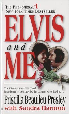 Elvis and Me - Presley, Priscilla, and Jarmon, Sandra, and Harmon, Sandra