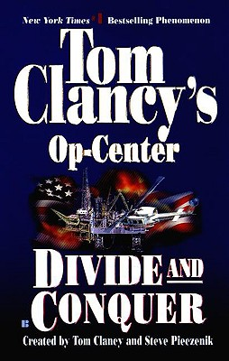 Divide and Conquer - Clancy, Tom, and Pieczenik, Steve R