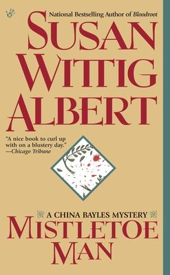 Mistletoe Man - Albert, Susan Wittig, Ph.D.