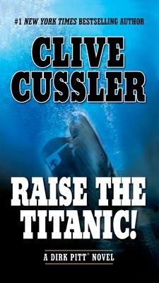 Raise the Titanic! - Cussler, Clive
