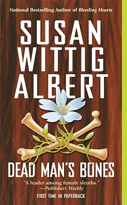 Dead Man's Bones - Albert, Susan Wittig, Ph.D.