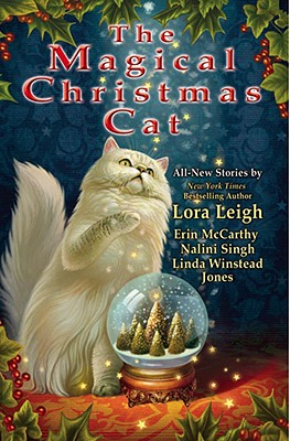The Magical Christmas Cat - Leigh, Lora, and McCarthy, Erin, and Singh, Nalini