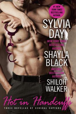 Hot in Handcuffs - Black, Shayla, and Day, Sylvia, and Walker, Shiloh