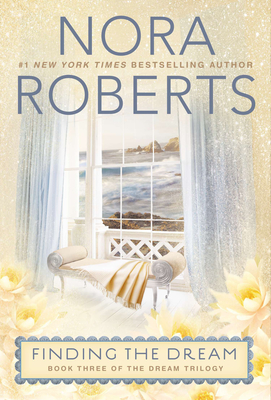 Finding the Dream: The Dream Trilogy #3 - Roberts, Nora