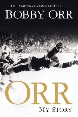 Orr: My Story - Orr, Bobby