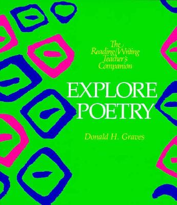 Explore Poetry - Graves, Donald H