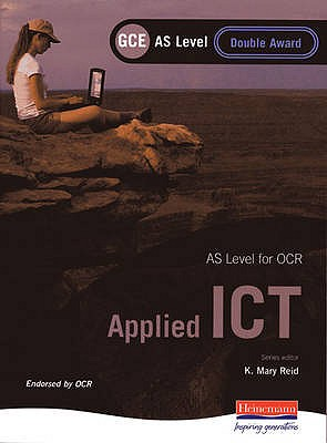 OCR AS GCE Applied ICT Double Award - Banks, Maggie, and Millbery, Glen, and Stuart, Sonia