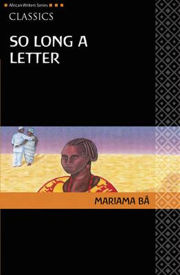 So Long a Letter - Ba, Mariama, and Bode-Thomas, Modupe (Translated by), and Harrow, Kenneth W (Introduction by)