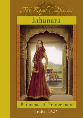 Jahanara, Princess of Princesses - Lasky, Kathryn