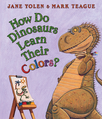 How Do Dinosaurs Learn Their Colors? - Yolen, Jane