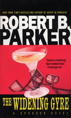 The Widening Gyre - Parker, Robert B